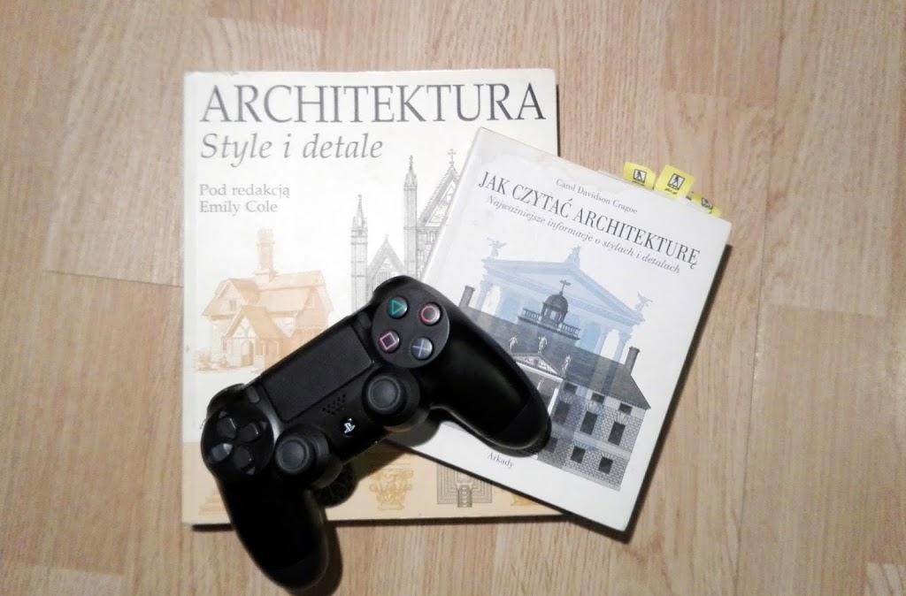 Kulisy mojej blogerskiej pracy – pisanie o architekturze w grach