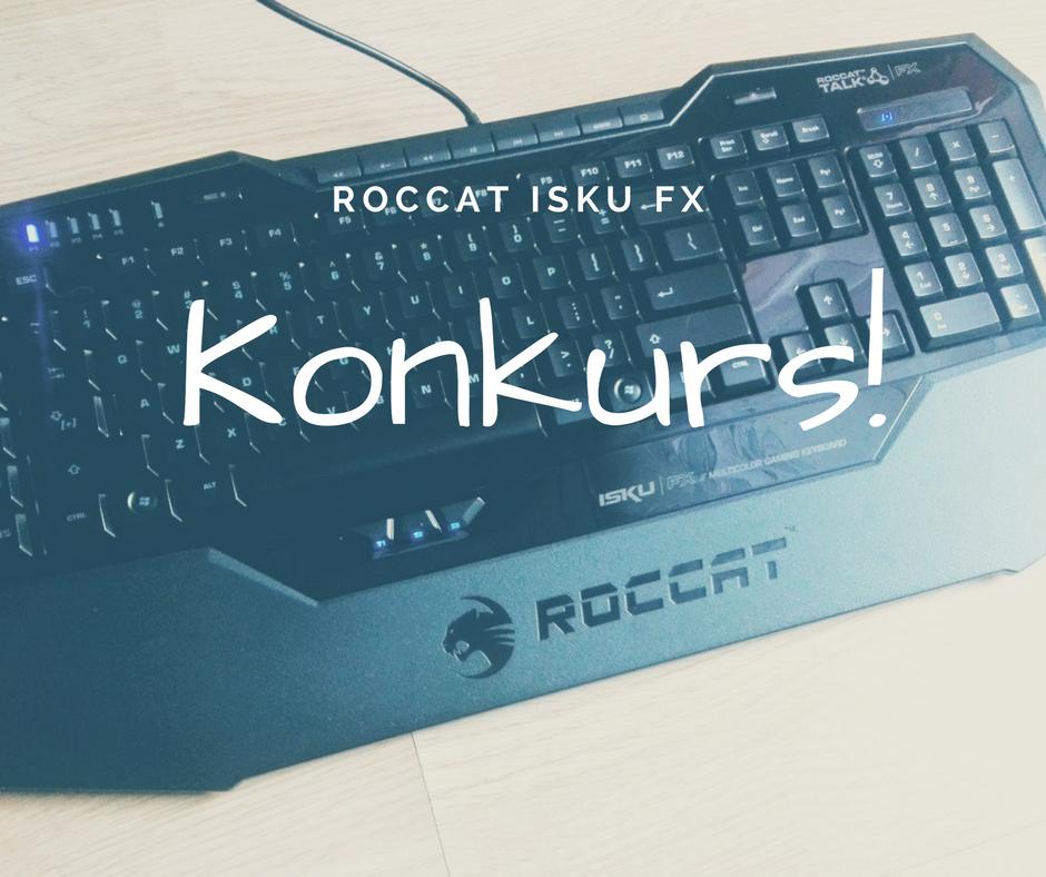 KONKURS! – do wygrania klawiatura ROCCAT Isku FX