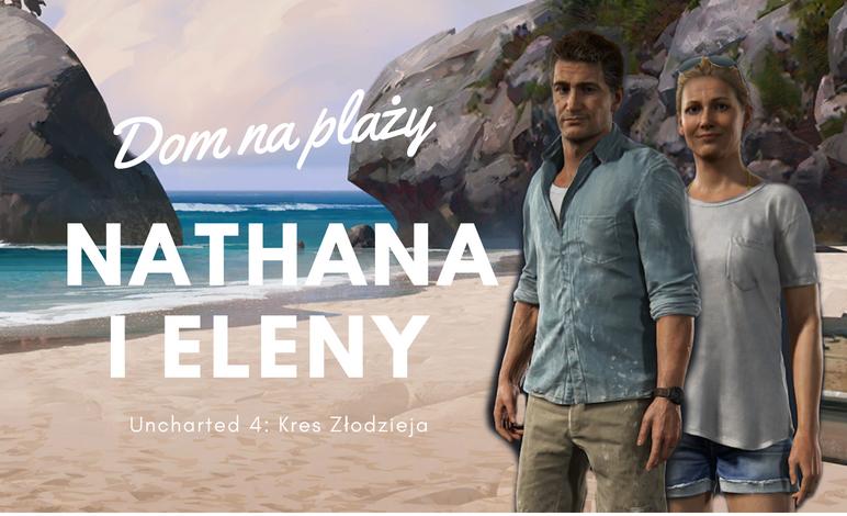 Dom na plaży (Nathan i Elena Drake) – Uncharted 4: Kres Złodzieja
