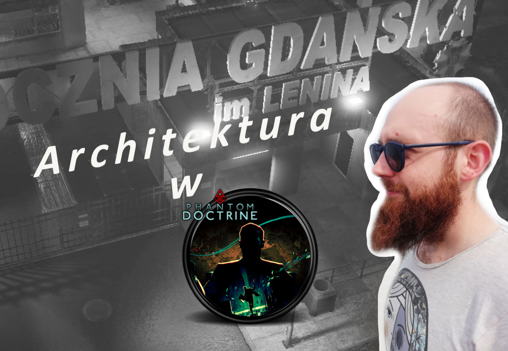 "Architektura w Phantom Doctrine – kryptonim ""Piękna dacza"