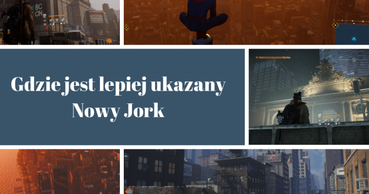 Gdzie jest lepiej ukazany Nowy Jork – The Division kontra Marvel's Spider-Man