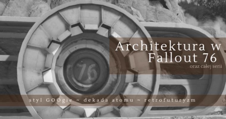 Architektura w Fallout 76 oraz całej serii – styl googie i retrofuturyzm