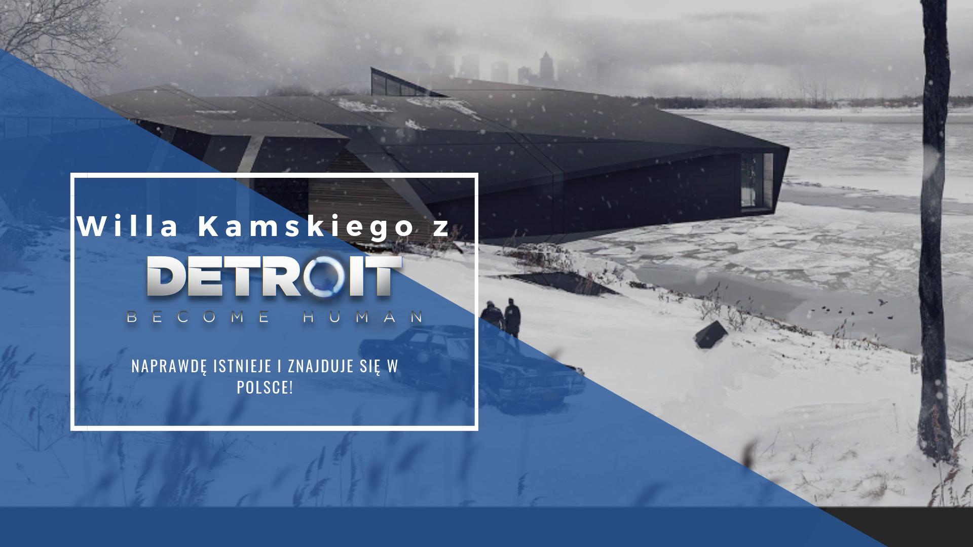 Willa Kamskiego z Detroit: Become Human bliźniaczy budynek istnieje i znajduje się w Polsce