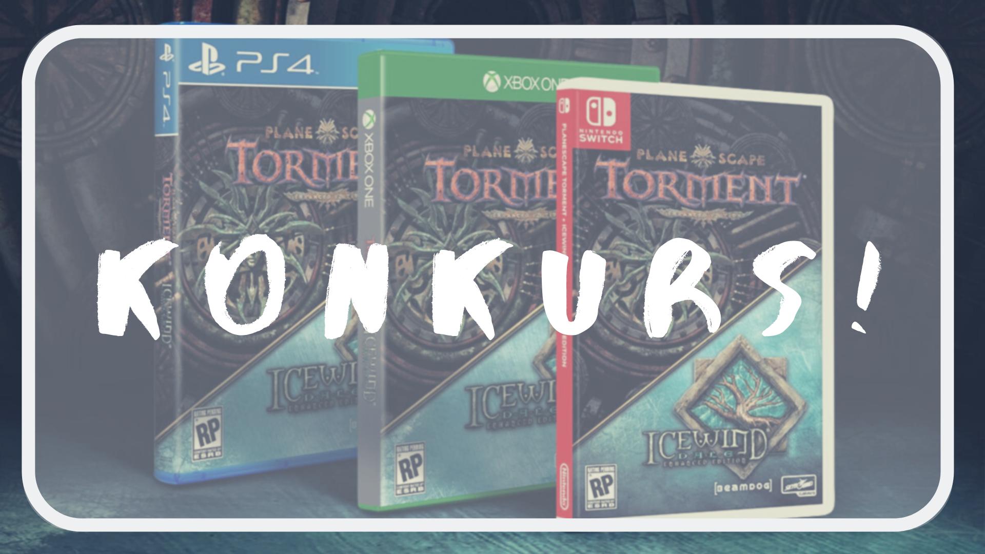 Konkurs! Do wygrania Planescape: Torment & Icewind Dale Enhanced Edition na PS4